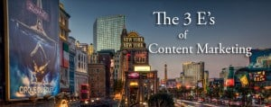 The 3 E's of Content Marketing