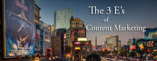 The Three E's of Content Marketing